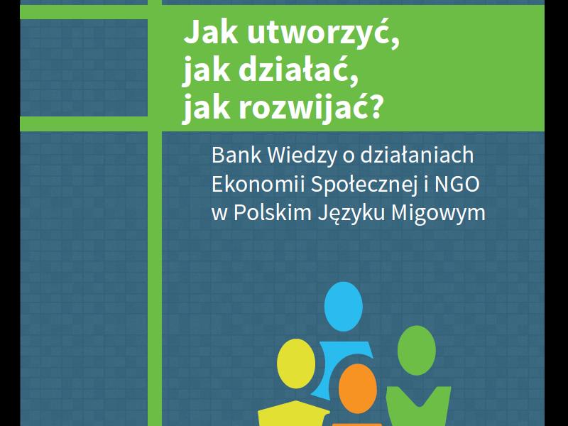 Jak utworzyć, jak działać, jak rozwijać? Bank Wiedzy o działaniach Ekonomii Społecznej i NGO w Polskim Języku Migowym