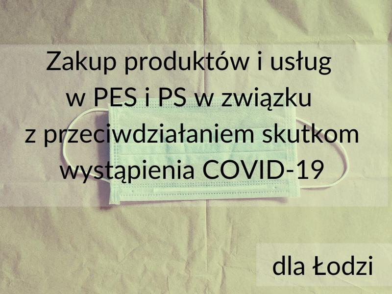 Zakup produktów i usług w PES i PS w związku z przeciwdziałaniem skutkom wystąpienia COVID-19 [Łódź]