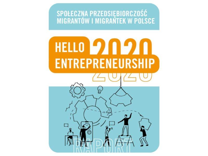 Raport o społecznej przedsiębiorczości migrantów i migrantek w Polsce - Hello Entrepreneurship 2020