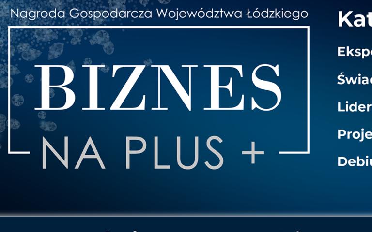 Nagroda Gospodarcza Województwa ŁódzkiegoBiznes na Plus
