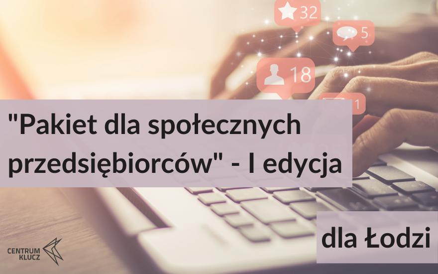 Pakiet dla społecznych przedsiębiorców I edycja dla Łodzi