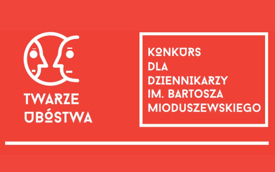 Twarze ubóstwa. Konkurs dla dziennikarzy im. Bartosza Mioduszewskiego